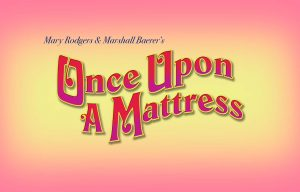 Once Upon A Mattress @ Beverly O'Neill Theater
