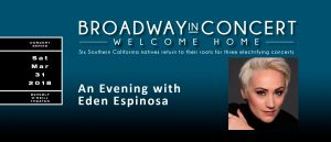 An Evening with Eden Espinosa @ The Beverly O'Neill Theater at Long Beach Convention & Entertainment Center